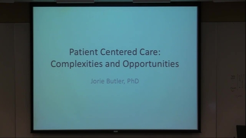 Thumbnail for entry Patient Centered Care: Complexities and Opportunities