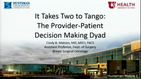 Thumbnail for entry 4/25/18 It Takes Two to Tango: The Provider-Patient Decision Making Dyad