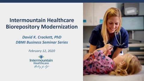 Thumbnail for entry Intermountain Healthcare Biorepository Modernization