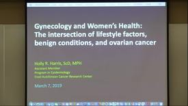 Thumbnail for entry Gynecology & women's health: The intersection of lifestyle factors, benign conditions, and ovarian cancer