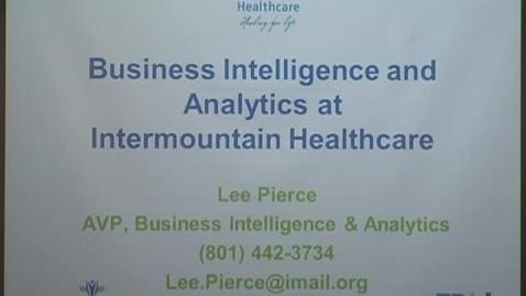 Thumbnail for entry Business Inelligence and Analytics at Intermountain Healthcare - Lee Pierce - 1/24/13