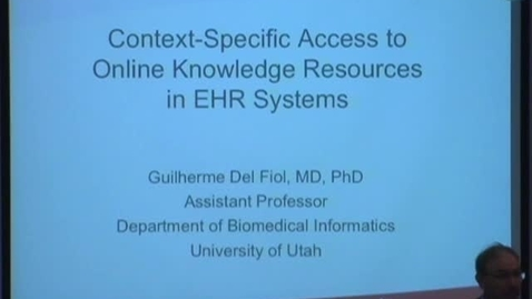Thumbnail for entry Context-Specific Access to Online Knowledge Resources in EHR Systems (11/7/2013)