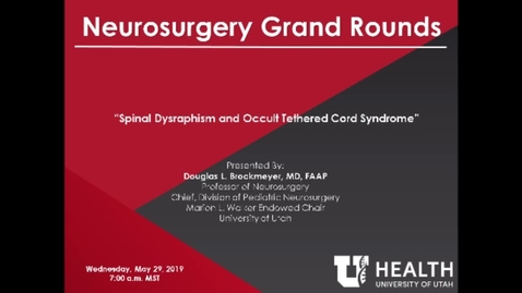 Thumbnail for entry Spinal Dysraphism and Occult Tethered Cord Syndrome