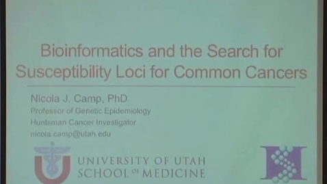 Thumbnail for entry Bioinformatics and the Search for Susceptibility Loci for Common Cancers