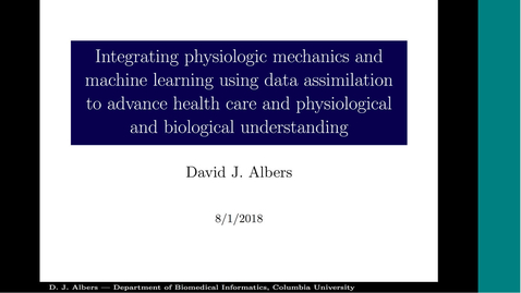 Thumbnail for entry Integrating Physicologic Mecahnics and Machine Learning Using Data Assimilation to Advance Health Care and Physiological and Biological Understanding