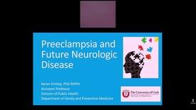 Thumbnail for entry Preeclampsia and Future Neurologic Disease