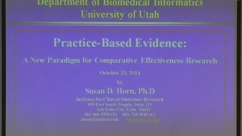 Thumbnail for entry Practice-Based Evidence: A New Paradigm for Comparative Effectiveness Research