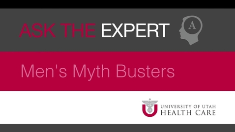 Thumbnail for entry Ask the Expert: Mens Myths Busters