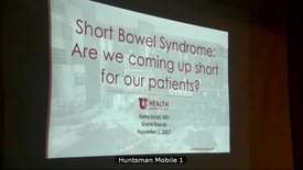 Thumbnail for entry 11/1/17 Short Bowel Syndrome: Are we coming up short for our patients?