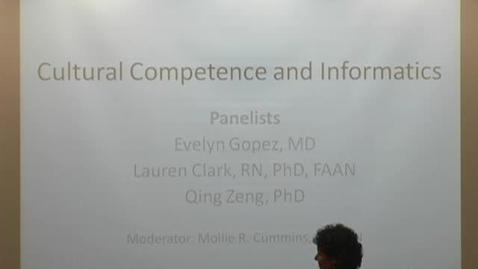 Thumbnail for entry Cultural Competence and Informatics - Panelists - 2/7/2013