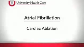 Thumbnail for entry Atrial Fibrillation Cardiac Ablation