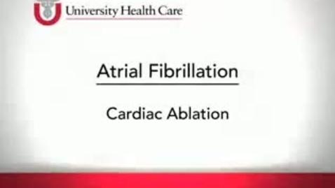 Thumbnail for entry Atrial Fibrillation Cardiac Ablation