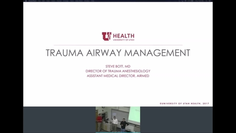 Thumbnail for entry 7/18/19 Traumatic Airway Management