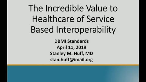 Thumbnail for entry The Incredible Value to Healthcare of Service Based Interoperability