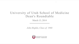 Thumbnail for entry Deans Distinguished Alumni Roundtable –John T. Hopkin, MD. '68