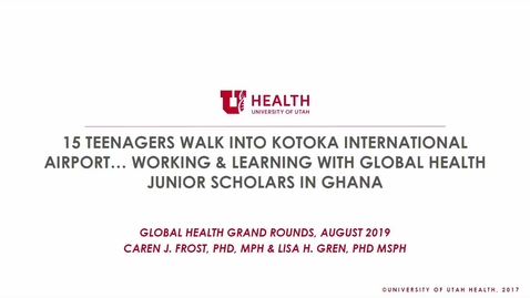 Thumbnail for entry Working & Learning with Global Health Junior Scholars in Ghana