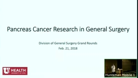 Thumbnail for entry 2/21/18 General Surgery Update: Pancreas Cancer Research