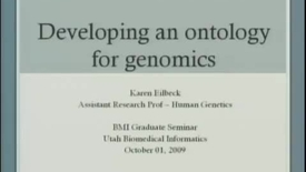 Thumbnail for entry Ontologies for Genomics | Karen Eilbeck, PhD, Research Assistant Professor, Department of Human Genetics, University of Utah | 2009-10-01