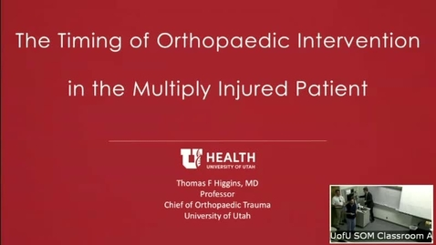 Thumbnail for entry 2/21/19 Orthopedic Intervention in the Multi-Injured Patient Trauma