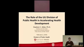 Thumbnail for entry The Role of the UU Division of Public Health in Accelerating Health Development