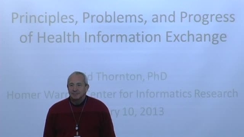 Thumbnail for entry Principles, Problems, and Progress of Health Information Exchange - Sid Thornton - 1/10/2013