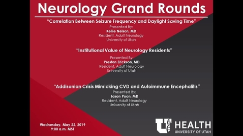 Thumbnail for entry Correlation Between Seizure Frequency and Daylight Saving Time / Institutional Value of Neurology Residents / Addisonian Crisis Mimicking CVD and Autoimmune Encephalitis