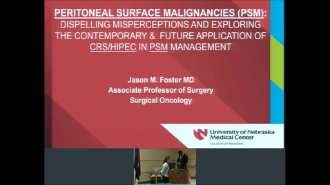 Thumbnail for entry 10/2/19 Peritoneal Surface Malignancies (PSM): Dispelling Misperceptions and Exploring the Contemporary & Future Applications of CRS/HIPEC in PSM Management