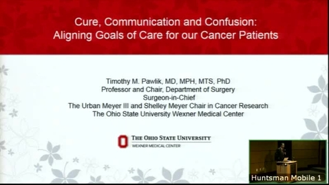 Thumbnail for entry 3/13/19 Cure Communication and Confusion: Aligning Goals of Care for our Cancer Patients