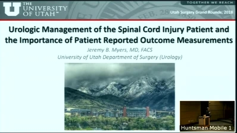 Thumbnail for entry 3/14/18 Urologic Management of the Spinal Cord Injury Patient and the Importance of Patient Reported Outcomes Measures