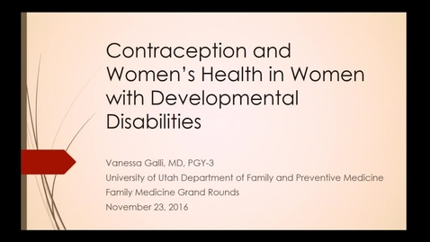 Thumbnail for entry Contraception and Women's Health in Women with Developmental Disabilities
