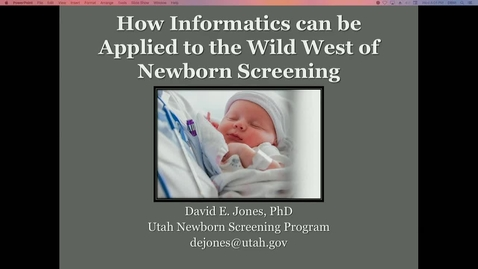 Thumbnail for entry How Informatics can be Applied to the Wild West of Newborn Screening