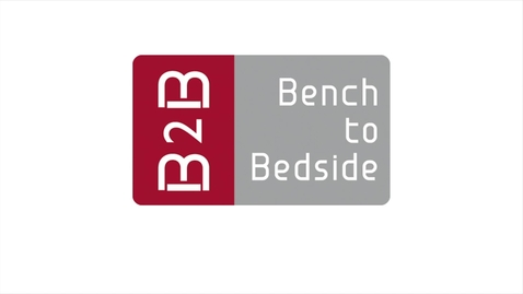 Thumbnail for entry B2B: Bench to Bedside