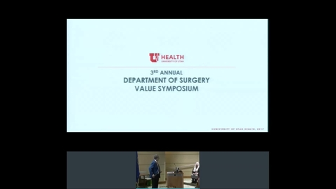 Thumbnail for entry 2019 Department of Surgery Value Symposium
