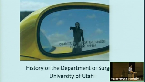 "Thumbnail for entry 5/22/19  ""Things in the rearview mirror are closer than they appear""  History of the Department of Surgery"