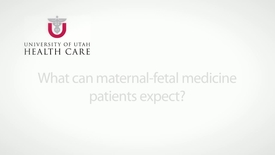 Thumbnail for entry What can maternal-fetal medicine patients expect?