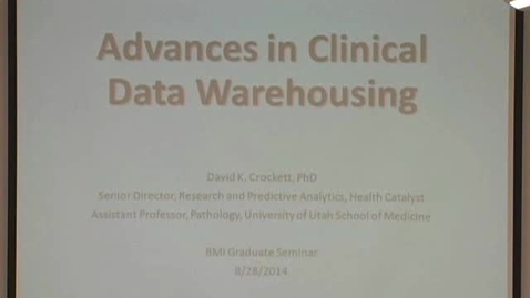 Thumbnail for entry Advances in Clinical Data Warehousing