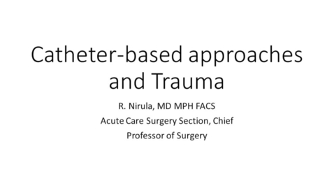 Thumbnail for entry 4/19/18 Catheter-based approaches and Trauma