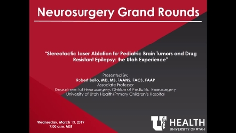 Thumbnail for entry Stereotactic Laser Ablation for Pediatric Brain Tumors and Drug Resistant Epilepsy: the Utah Experience