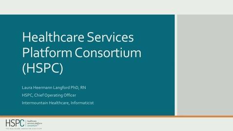 Thumbnail for entry Healthcare Services Platform Consortium (HSPC)