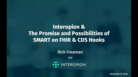 Thumbnail for entry Interopion & The Promise and Possiblities of SMART on FHIR & CDS Hooks