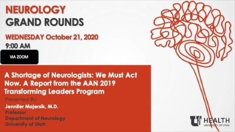 Thumbnail for entry A Shortage of Neurologist: We Must Act Now. A Report from the AAN 2019 Transforming Leaders Program