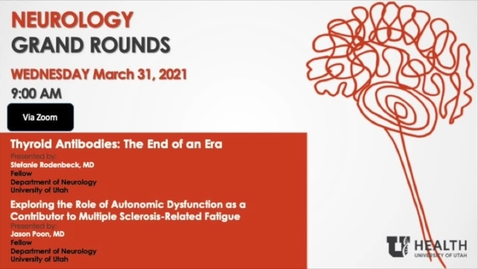"""Thumbnail for entry """"Thyroid Antibodies: the End of An Era"""" & """"Exploring the Role of Autonomic Dysfunction as a Contributor to Multiple Sclerosis-Related Fatigue"""""""