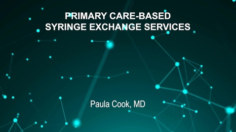 Thumbnail for entry June4_Room2_945am_PRIMARY-CARE-BASED-SYRINGE-EXCHANGE-Paula-Cook-MD (updated)