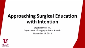 Thumbnail for entry 11/14/18 Approaching Surgical Education with Intention