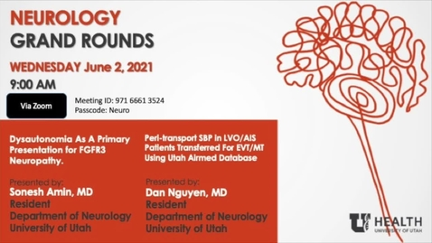 """Thumbnail for entry """"Dysautonomia As A Primary Presentation for FGFR3 Neuropathy"""" & """"Peri-transport SBP In LVO/AIS Patients Transferred For EVT/MT Using Utah Airmed Database"""""""
