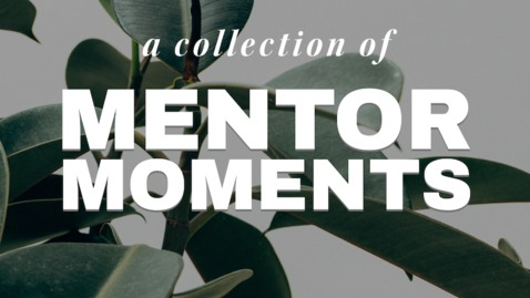 Thumbnail for entry BUNDLE OF HERS introduces a new mini-series: MENTOR MOMENTS
