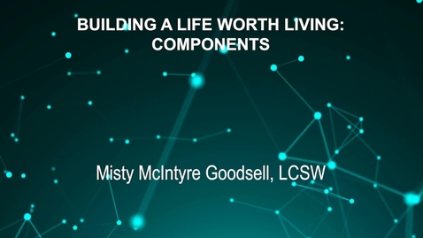 Thumbnail for entry June3_Room4_400pm_BUILDING A LIFE WORTH LIVING--COMPONENTS OF DIALECTICAL-BEHAVIOR THERAPY-Jordan Kugler, PhD Candidate (original version)