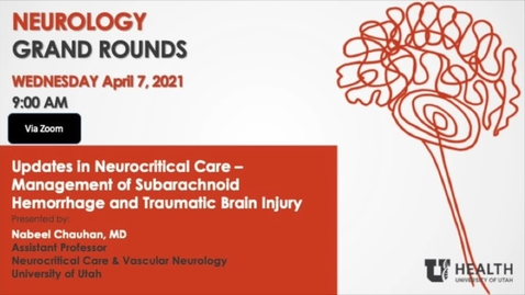 Thumbnail for entry Updates in Neurocritical Care - Management of Subarachnoid Hemorrhage and Traumatic Brain Injury