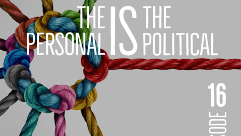 Thumbnail for entry S4E16: The Personal is the Political