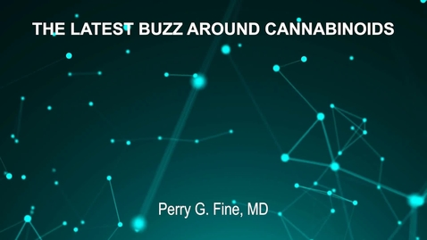 Thumbnail for entry June4_Room3_1115am_THE-LATEST-BUZZ-AROUND-CANNABINOIDS-Perry-G-Fine-MD (updated)